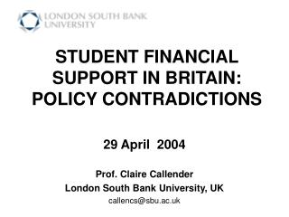 STUDENT FINANCIAL SUPPORT IN BRITAIN: POLICY CONTRADICTIONS