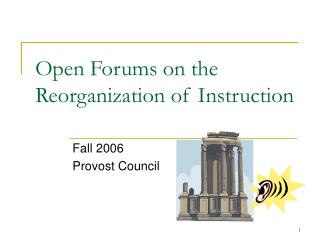 Open Forums on the Reorganization of Instruction
