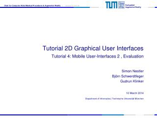 Tutorial 2D Graphical User Interfaces Tutorial 4: Mobile User-Interfaces 2 , Evaluation