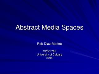 Abstract Media Spaces