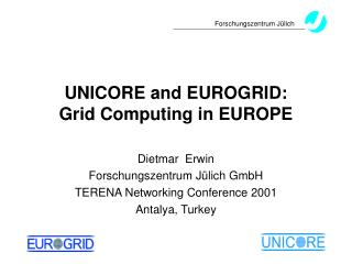 UNICORE and EUROGRID:  Grid Computing in EUROPE
