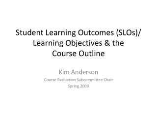 Student Learning Outcomes (SLOs)/ Learning Objectives & the Course Outline