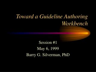 Toward a Guideline Authoring Workbench