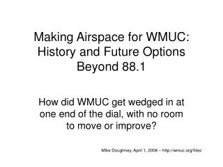 Making Airspace for WMUC: History and Future Options Beyond 88.1