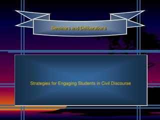 Seminars and Deliberations