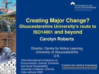 Creating Major Change? Gloucestershire University's route to ISO14001  and beyond