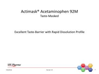 Excellent  Taste-Barrier  with  Rapid Dissolution Profile