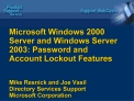 Microsoft Windows 2000 Server and Windows Server 2003: Password and Account Lockout Features  Mike Resnick and Joe Vasil