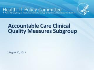 Accountable Care Clinical Quality Measures Subgroup