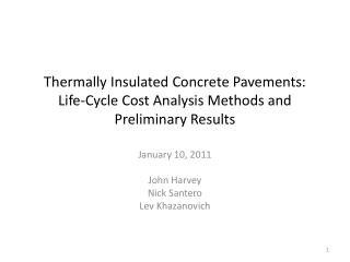 Thermally Insulated Concrete Pavements: Life-Cycle Cost Analysis Methods and Preliminary Results