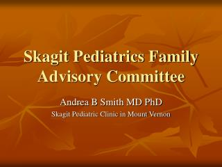 Skagit Pediatrics Family Advisory Committee