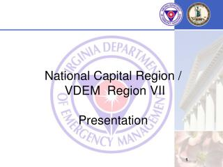 National Capital Region /   VDEM  Region VII Presentation