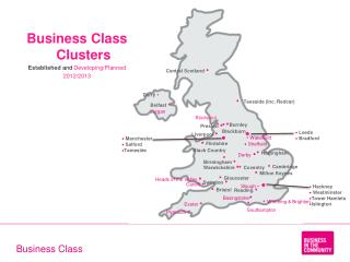 Business Class Clusters Established and Developing/Planned  2012/2013