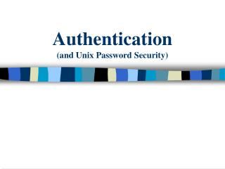 Authentication (and Unix Password Security)
