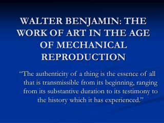 WALTER BENJAMIN :  THE WORK OF ART IN THE AGE OF MECHANICAL REPRODUCTION