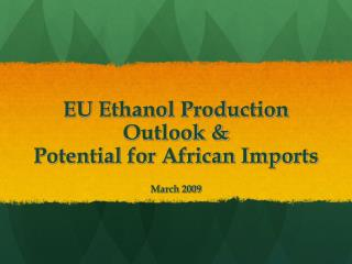 EU Ethanol Production Outlook &  Potential for African Imports