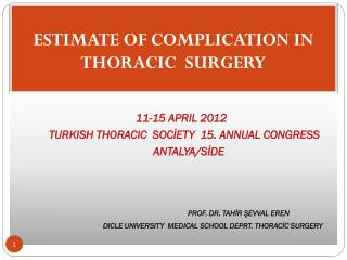ESTIMATE OF COMPLICATION IN  THORACIC  SURGERY