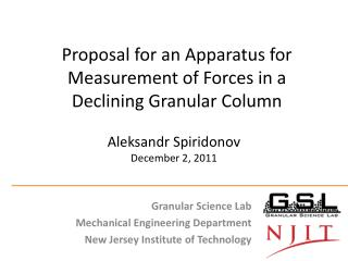 Proposal for an Apparatus for Measurement of Forces in a Declining Granular Column