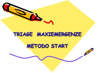 TRIAGE  MAXIEMERGENZE METODO START