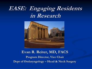 EASE:  Engaging Residents in Research