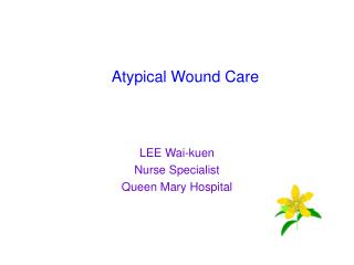 Atypical Wound Care