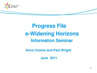 Progress File              e-Widening Horizons                      Information Seminar