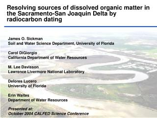 James O. Sickman Soil and Water Science Department, University of Florida Carol DiGiorgio