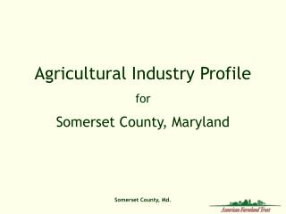 Agricultural Industry Profile  for  Somerset County, Maryland