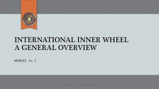 INTERNATIONAL INNER WHEEL A GENERAL OVERVIEW