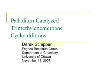 Palladium Catalyzed Trimethylenemethane Cycloadditions