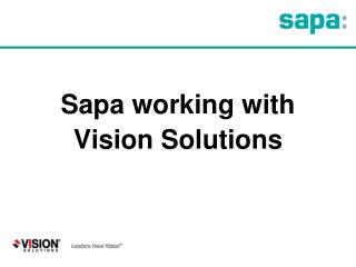 Sapa working with  Vision Solutions