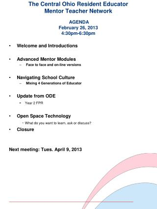 The Central Ohio Resident Educator  Mentor Teacher Network AGENDA February 26, 2013 4:30pm-6:30pm