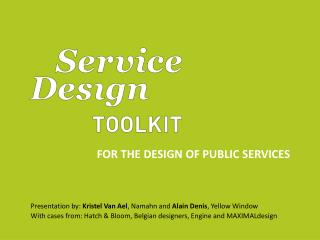 FOR THE DESIGN OF PUBLIC SERVICES