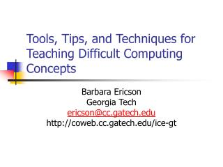 Tools, Tips, and Techniques for Teaching Difficult Computing Concepts