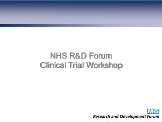 NHS R&D Forum Clinical Trial Workshop