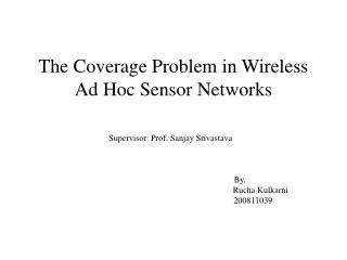The Coverage Problem in Wireless Ad Hoc Sensor Networks