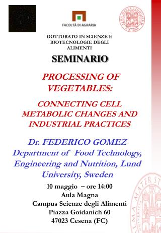 PROCESSING OF VEGETABLES: CONNECTING CELL METABOLIC CHANGES AND INDUSTRIAL PRACTICES