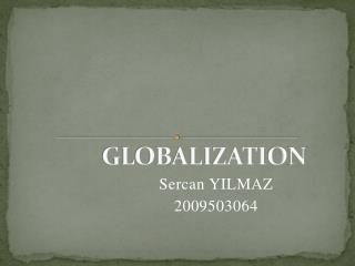 GLOBALIZATI o N