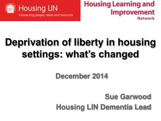 Deprivation of liberty in housing settings: what's changed