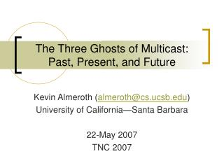 The Three Ghosts of Multicast: Past, Present, and Future