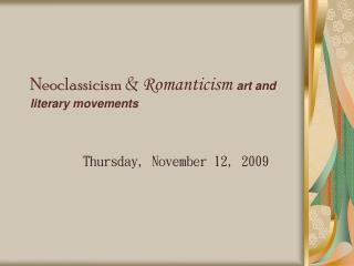 Neoclassicism & Romanticism  art and literary movements