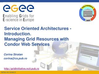 Service Oriented Architectures - Introduction. Managing Grid Resources with Condor Web Services