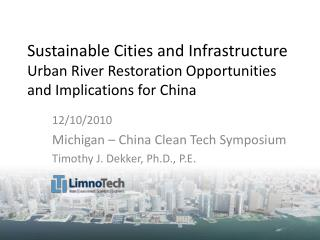 12/10/2010 Michigan – China Clean Tech Symposium Timothy J. Dekker, Ph.D., P.E.