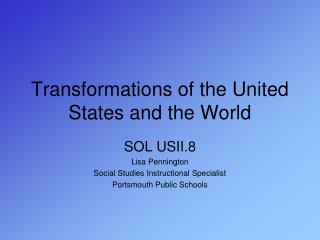 Transformations of the United States and the World