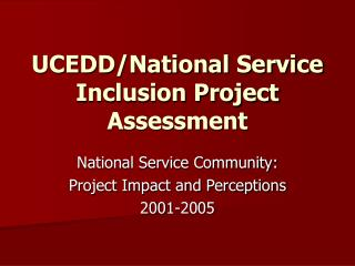 UCEDD/National Service Inclusion Project Assessment