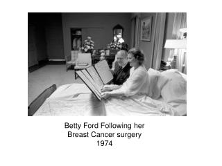 Betty Ford Following her Breast Cancer surgery 1974