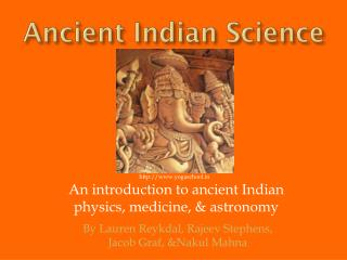An introduction to ancient Indian  physics, medicine, & astronomy