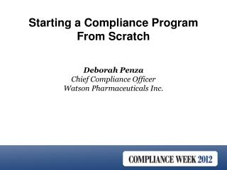 Deborah Penza Chief Compliance Officer Watson Pharmaceuticals Inc.