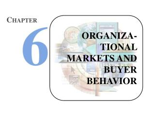ORGANIZA-TIONAL MARKETS AND BUYER BEHAVIOR