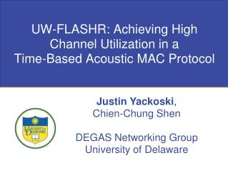 UW-FLASHR: Achieving High Channel Utilization in a Time-Based Acoustic MAC Protocol